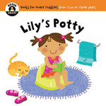 Lily's Potty : Begin Smart - Books For Smart Babies - From Two To Three Years - Begin Smart