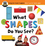 What Shapes Do You See? : Begin Smart - Books For Smart Babies - From Two To Three Years