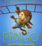 Pingo and the Playground Bully - Brandon Mull
