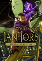 Janitors, Book 4 : Strike of the Sweepers - Tyler Whitesides