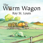 The Worm Wagon - Ray St. Louis