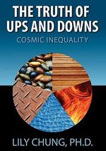 Truth of Ups & Downs Cosmic Inequality - Ph D Lily Chung