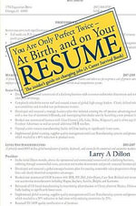You're Only Perfect Twice : At Birth and on Your Resume - Larry Dillon