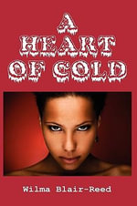 A Heart of Cold - Wilma Blair-Reed
