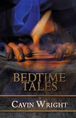 Bedtime Tales - Cavin Wright