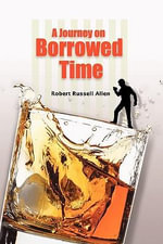A Journey on Borrowed Time - Robert Russell Allen
