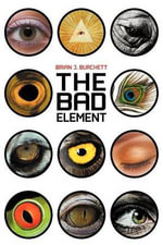 The Bad Element - Brian J Burchett