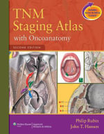 TNM Staging Atlas with Oncoanatomy - Philip Rubin
