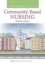 Introduction to Community Based Nursing : 0 - Roberta Hunt