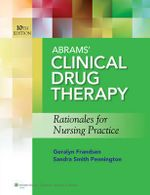 Abrams' Clinical Drug Therapy : Rationales for Nursing Practice - Geralyn Frandsen