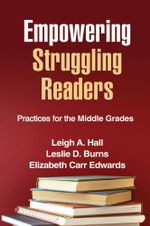 Empowering Struggling Readers : Practices for the Middle Grades - Leigh A. Hall