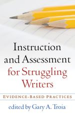 Instruction and Assessment for Struggling Writers : Evidence-Based Practices