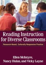 Reading Instruction for Diverse Classrooms : Research-Based, Culturally Responsive Practice - Ellen McIntyre