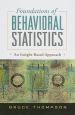 Foundations of Behavioral Statistics : An Insight-Based Approach - Bruce Thompson