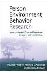 Person-Environment-Behavior Research : Investigating Activities and Experiences in Spaces and Environments - Douglas Amedeo