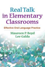 Real Talk in Elementary Classrooms : Effective Oral Language Practice - Maureen P. Boyd