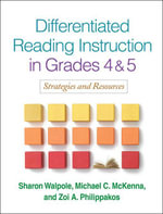 Differentiated Reading Instruction in Grades 4 and 5 : Strategies and Resources - Sharon Walpole
