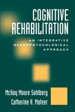 Optimizing Cognitive Rehabilitation : Effective Instructional Methods - McKay Moore Sohlberg