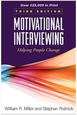 Motivational Interviewing : Helping People Change - William R. Miller