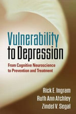 Vulnerability to Depression : From Cognitive Neuroscience to Prevention and Treatment - Rick E. Ingram