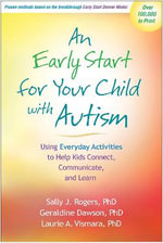 An Early Start for Your Child with Autism : Using Everyday Activities to Help Kids Connect, Communicate, and Learn - Sally J. Rogers