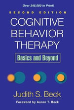 Cognitive Behavior Therapy : Basics and Beyond : 2nd Edition - Judith S. Beck