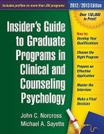 Insider's Guide to Graduate Programs in Clinical and Counseling Psychology : 2012/2013 Edition - John C. Norcross