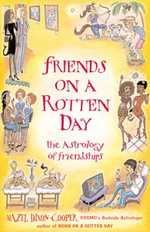 Friends on a Rotten Day : The Astrology of Friendships - Hazel Dixon-Cooper