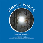 Simple Wicca : A Simple Wisdom Book - Michele Morgan