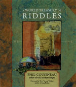 A World Treasury of Riddles : Riddle Me This - Phil Cousineau
