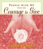 People With MS With the Courage to Give - Jackie Waldman