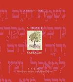 Simple Kabbalah : A Simple Wisdom Book - Kim Zetter