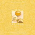 Ayurveda Wisdom : A Simple Wisdom Book - Cybéle Tomlinson
