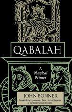 Qabalah : A Magical Primer - John Bonner