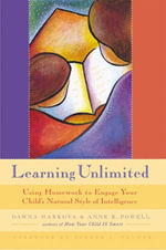 Learning Unlimited : Using Homework to Engage Your Child's Natural Style of Intelligence - Dawna Markova