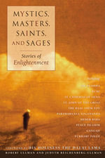 Mystics, Masters, Saints, and Sages : Stories of Enlightenment - Robert Ullman