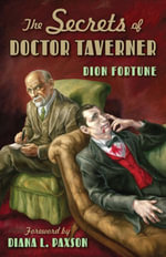 The Secrets of Doctor Taverner - Dion Fortune