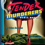 Tender Murderers : Women Who Kill - Trina Robbins