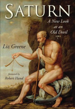 Saturn : A New Look at an Old Devil - Liz Greene