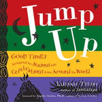 Jump Up : Good Times Throughout the Seasons with Celebrations from Around the World - Luisah Teish