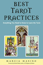 Best Tarot Practices : Everything You Need to Know to Learn the Tarot - Marcia Masino