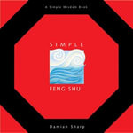 Simple Feng Shui - Damian Sharp