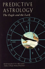 Predictive Astrology : The Eagle and the Lark - Bernadette Brady