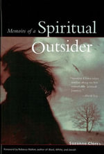 Memoris of a Spiritual Outsider : Young Women on the Backroads of Religious Tradition - Suzanne Clores