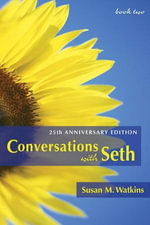 Conversations With Seth, Book 2 : 25th Anniversary Edition (v. 2) - Susan M. Watkins