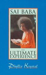 Sai Baba : The Ultimate Experience - Phyllis Krystal