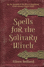 Spells for the Solitary Witch - Eileen Holland