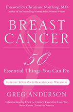 Breast Cancer : 50 Essential Things You Can Do - Greg Anderson