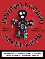 Voodoo Hoodoo Spellbook - Denise Alvarado