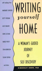 Writing Yourself Home : A Woman's Guided Journey of Self Discovery - Kimberly Snow